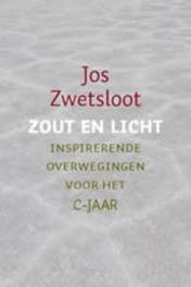 Zout en licht overwegingen bij de schriftlezingen van het C-jaar, Zwetsloot, Jos, Paperback