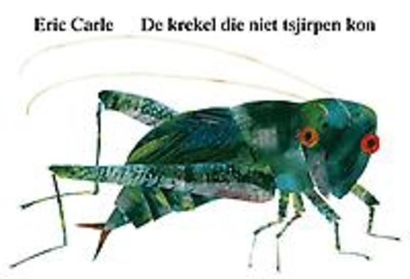 De krekel die niet tsjirpen kon met echt krekelgetsjirp, Eric Carle, Paperback
