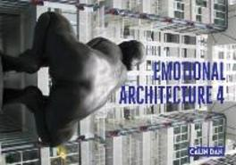 Emotional architecture: 4 Judit Angel, Calin Dan, Adela Marcu, Paperback