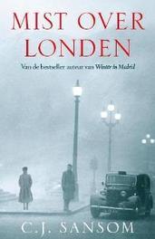 Mist over Londen wat als ... Engeland had gecapituleerd in 1940?, Sansom, C.J., Paperback