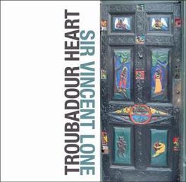 TROUBADOUR HEART Audio CD, LONE, VINCENT -SIR-, CD