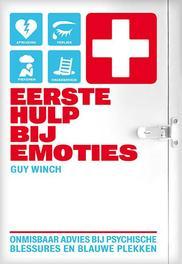 Eerste hulp bij emoties onmisbaar advies bij psychische blessures en blauwe plekken, Winch, Guy, Paperback