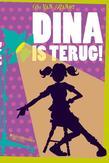 Dina is terug
