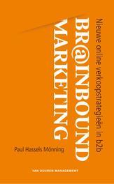 Br@inbound marketing nieuwe online verkoopstrategieen in b2b, Paul Hassels Monning, Hardcover