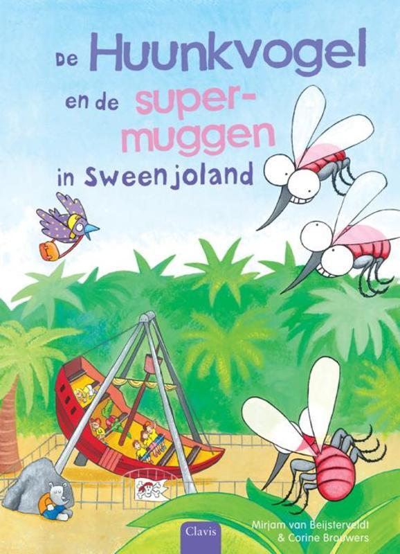 De Huunkvogel en de supermuggen in Sweenjoland Van Beijsterveldt, Mirjam, Hardcover