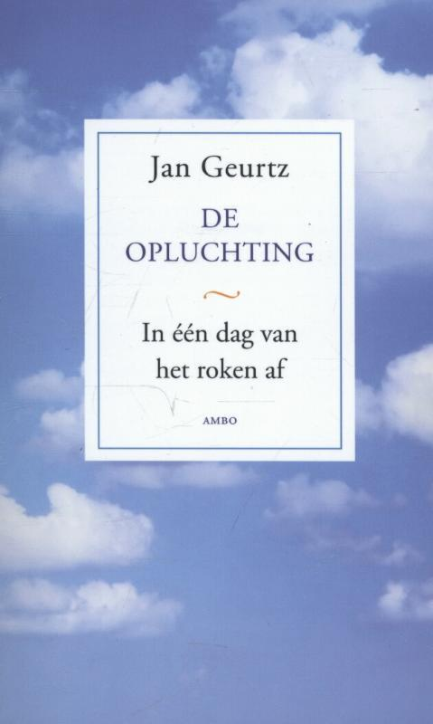 De opluchting in één dag van het roken af, Jan Geurtz, Paperback