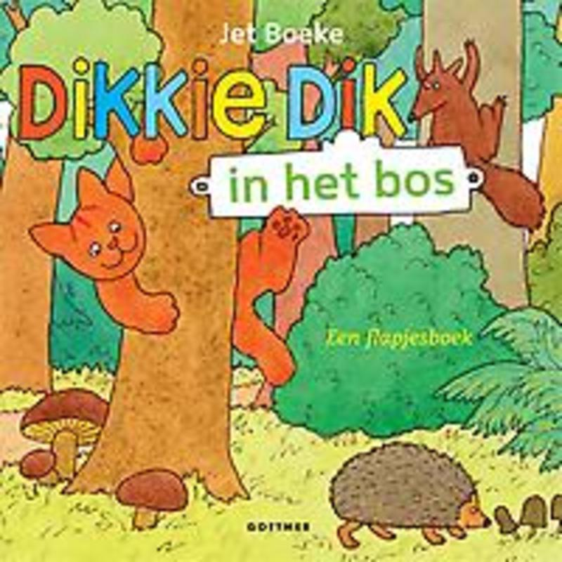 In het bos Dikkie Dik, Jet Boeke, Hardcover