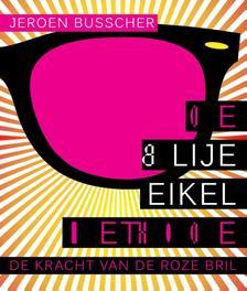 De kracht van de roze bril onverwachte lessen van blije eikels, Busscher, Jeroen, Paperback