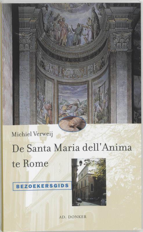 De Santa Maria dell'Anima te Rome. bezoekersgids, VERWEIJ, MICHIEL, Paperback