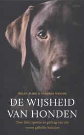 De wijsheid van de honden over intelligentie en gedrag van ons meest geliefde huisdier, Hare, Brian, Paperback