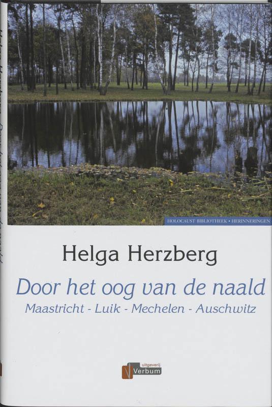 Door het oog van de naald. maastricht - Luik - Mechelen - Auschwitz, Herzberg, H., Hardcover