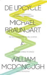 De upcycle voorbij duurzaamheid : ontwerpen voor overvloed, McDonough, William, Paperback