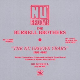 BURRELL BROTHERS.. .. PRESENT: THE NU GROOVE YEARS BURRELL BROTHERS, CD