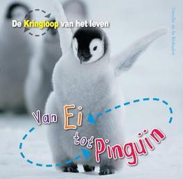 Van ei tot pinguin De Kringloop van het Leven, De la Bédoyère, Camilla, Hardcover