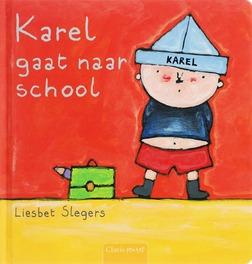 Karel gaat naar school Liesbet Slegers, Hardcover