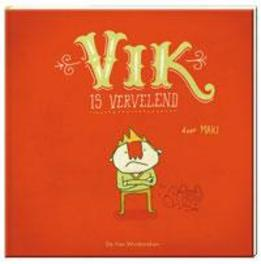 Vik is vervelend MAKI, Hardcover