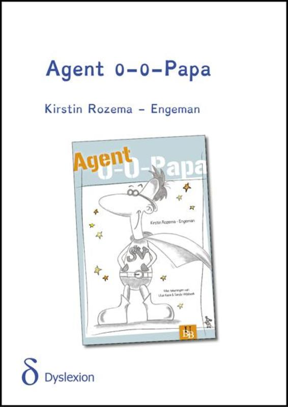 Agent 0-0-Papa - dyslexie uitgave Rozema-Engeman, Kirstin, Paperback