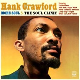 MORE SOUL & THE SOUL.. .. CLINIC (2 LPS ON 1 CD) HANK CRAWFORD, CD