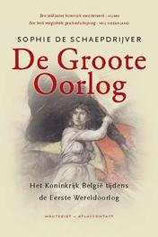 De Groote Oorlog het koninkrijk België tijdens de Eerste Wereldoorlog, De Schaepdrijver, Sophie, Paperback