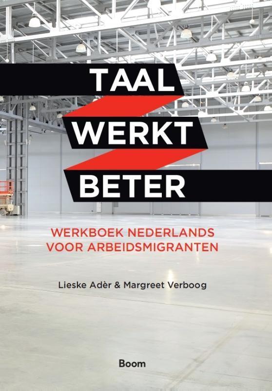 Taal werkt beter werkboek Nederlands voor arbeidsmigranten, Adèr, Lieske, Paperback