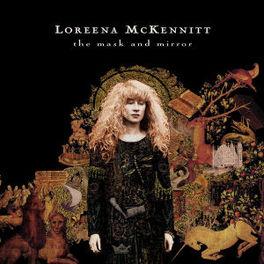 MASK AND MIRROR -REISSUE- LOREENA MCKENNITT, CD