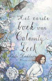 Het eerste boek van Calamity Leek roman, Paula Lichtarowicz, Paperback