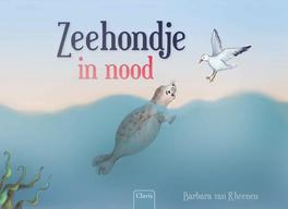 Zeehondje in nood Barbara Van Rheenen, Hardcover