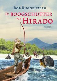 De boogschutter van Hirado Rob Ruggenberg, Hardcover