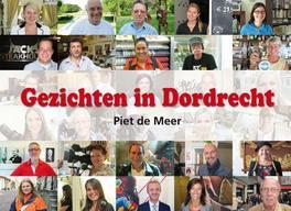 Gezichten in Dordrecht De Meer, Piet, Hardcover