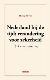 Nederland bij de tijd brengen verandering en zekerheid, Mark Rutte, Paperback