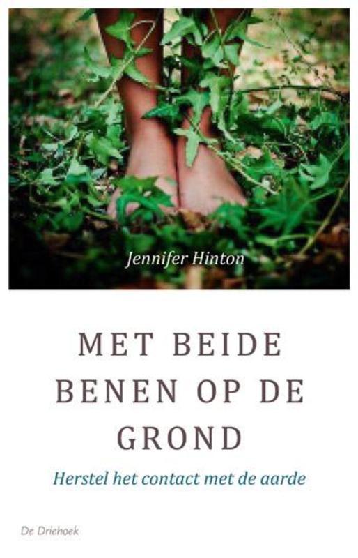 Met beide benen op de grond herstel het contact met de aarde, Hinton, Jennifer, Paperback