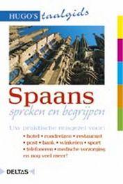 Spaans spreken en begrijpen. Uw praktische reisgezel voor: hotel - rondreizen - restaurant - post - bank - winkelen - sport - telefoneren - medische hulp en nog veel meer!, Paperback
