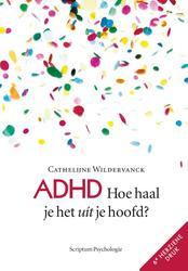 ADHD: Hoe haal je het uit...