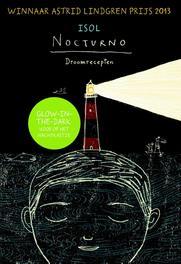 Nocturno - droomrecepten gevarieerd en makkelijk te maken, in slechts 5 minuten, Isol, Hardcover