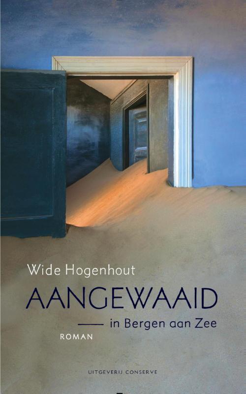 Aangewaaid roman in Bergen aan Zee, Wide Hogenhout, Paperback