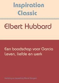 Een boodschap voor Garcia Inspiration Classic, Elbert Hubbard, Paperback