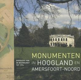 Monumenten in Hoogland en Amersfoort-Noord overzicht van de bouwkunst tot 1974, Cor van den BraberBraber, Paperback