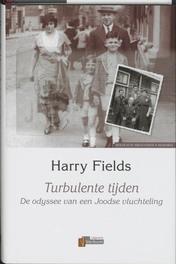 Turbulente tijden. de odyssee van een Joodse vluchteling, H. Fields, Hardcover