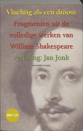 Vluchtig als een droom. Volledige werken William Shakespeare, William Shakespeare, Paperback