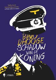 Schaduw van de koning Dhooge, Bavo, Hardcover