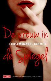 De vrouw in de spiegel Schmitt, Eric-Emmanuel, Paperback