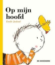 Op mijn hoofd Jadoul, Émile, Hardcover