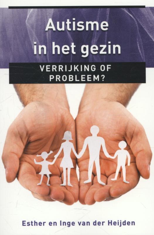 Autisme in het gezin verrijking of probleem?, Van der Heijden, Inge, Paperback