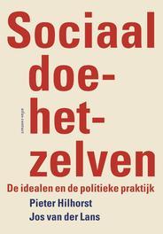 Sociaal doe het zelven de idealen en de politieke praktijk, Pieter Hilhorst, Paperback