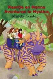 Maartje en Menno,: Deel 1 en 2 avonturen in Mystica, de meester van de duistere toren, Marieke Gombault, Paperback