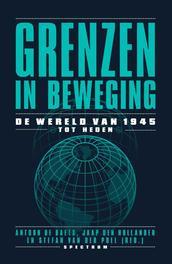 Grenzen in beweging de wereld van 1945 tot heden, Jaap den Hollander, Paperback