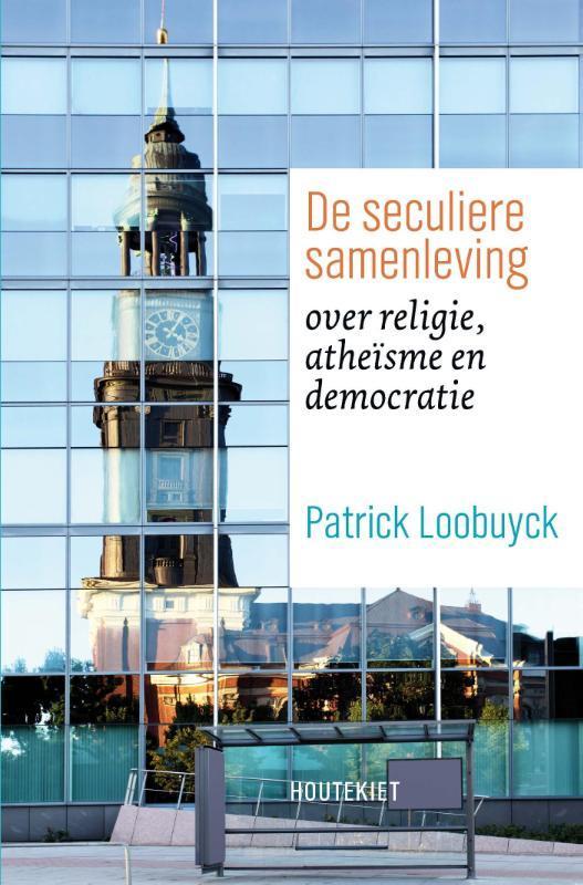 De seculiere samenleving over religie, atheïsme en democratie, Patrick Loobuyck, Paperback