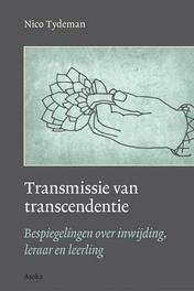 Transmissie en transcendentie bespiegelingen over inwijding, leraar en leerling, Tydeman, Nico, Paperback