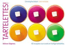 Tartelettes! kleurrijk, verrukkelijk en toch zo eenvoudig te maken!, Christophe Adam, Hardcover