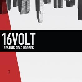 BEATING DEAD HORSES SIXTEEN VOLT, CD